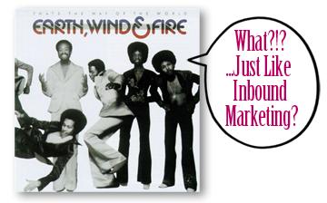 Earth_Wind_Fire_Just-like-inbound-marketing2