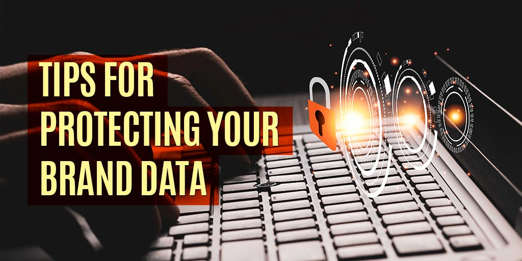Tips-For-Protecting-Your-Brand-Data