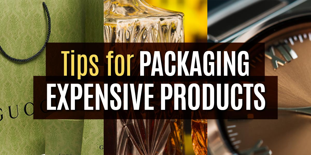 Tips-for-Packaging-Expensive-Products