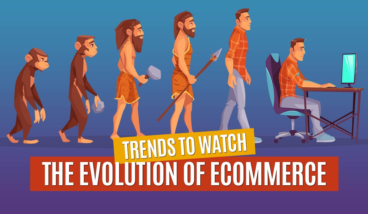 the-evolution-of-ecommerce-trends-to-watch