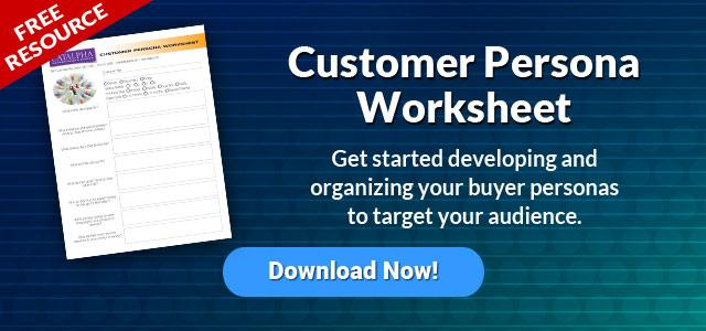 Download Our Customer Persona Worksheet Now!