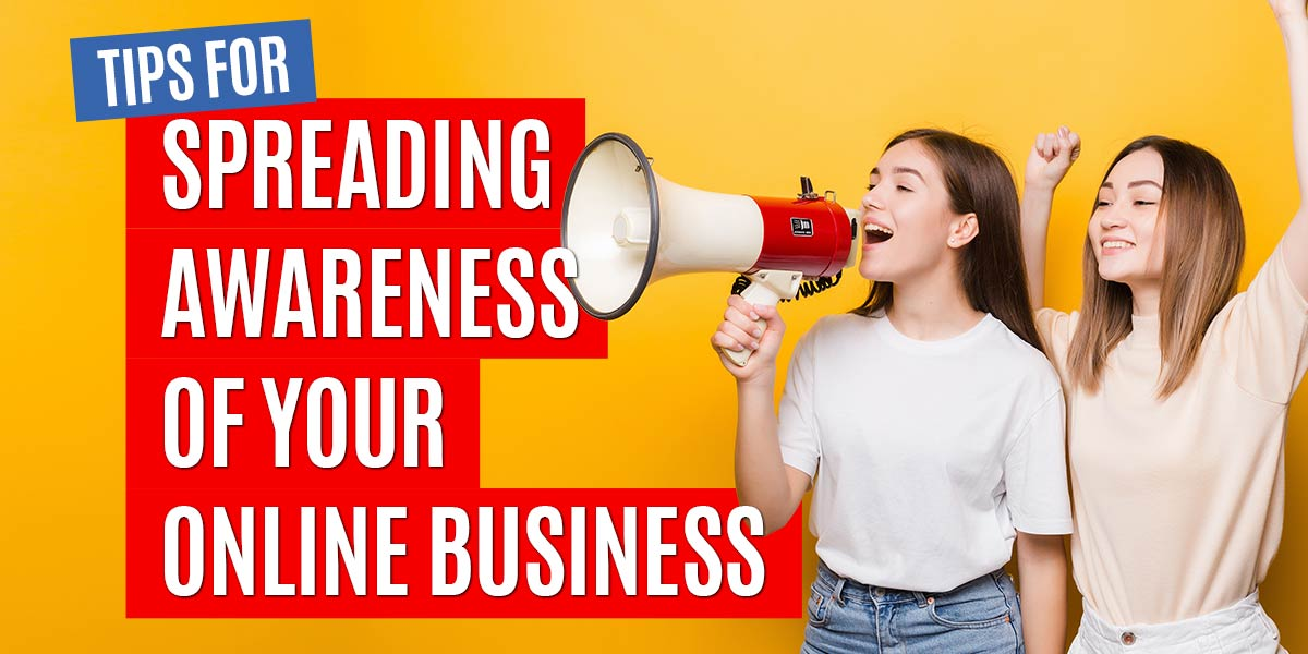 Feature image graphic for article - Tips for spreading awareness of your online business